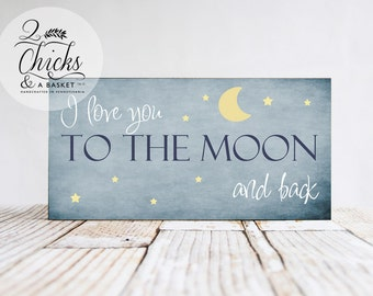 I Love You To The Moon And Back (Blue) Wood Child, Nursery, or Baby Sign