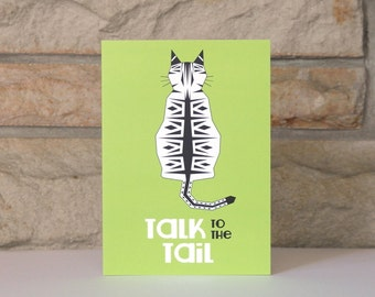 Talk To The Tail - Cat Card - Funny Greeting Card