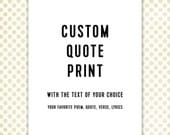 Custom Quote Art Print, Typographic Black and White, modern typography poster, personalized gift