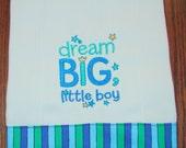 Infant Burp Cloth, Baby Burp Cloth, Dream Big Little Boy, Baby Burp Rag, Embroidered Burp Cloth, Diaper Burp Cloth