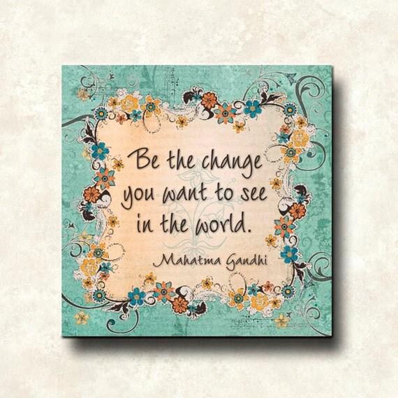 Be The Change Gandhi Contemporary Print Cafe Mount 12x12 Motivational Sea Green brown orange