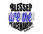 Blessed are Peacemakers Badge Svg Dxf - Commercial Use SVG Car decal - tshirt svg - Police Badge svg - Blue Lives Matter - Back the Blue svg