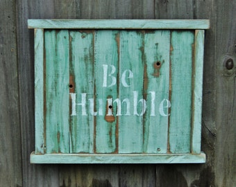 "Wooden Sign, ""BE HUMBLE"", Rustic Country, Farmhouse, House Warming Gift"