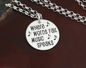 Where Words Fail Music Speaks Necklace  -  Musician Jewelry -  Sterling Silver