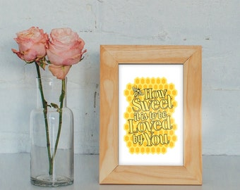 Typography Art Print - How Sweet It Is - James Taylor love song lyrics golden sweet honeycomb and bee gift for men or women under 25
