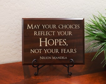 """Decorative Carved Wood Sign with Quote """"May your choices reflect you Hopes, not your fears Nelson Mandela"""" 12""""x9"""" Free Shipping"""