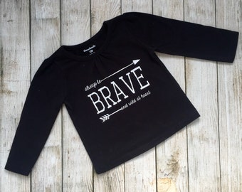 Always be brave Girls Shirt