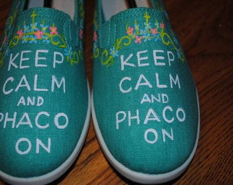 "New Just finished Custom ""Keep Calm and Phaco on.  for eye doctor size 7.5  not for sale sample only"