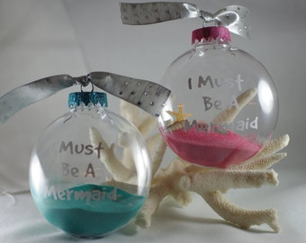 I Must Be A Mermaid Christmas Ornament - Beach Decor - Coastal Christmas