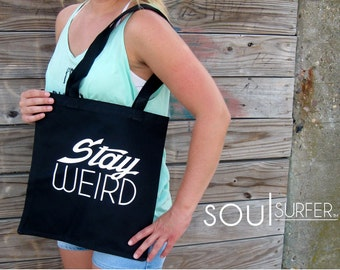 Stay Weird Everyday Tote Bag