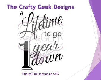 1 Year Down A Lifetime To Go 1st Anniversary SVG File