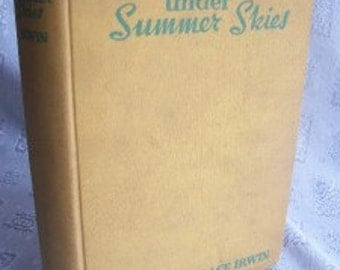 Under Summer Skies By Grace Irwin 1937 HB