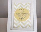What if I fall? Oh, but my darling, what if you fly? in matted 5 x 7 Frame