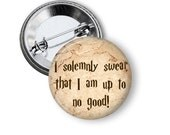 """I Solemnly Swear That I am Up To No Good Marauders Map Harry Potter Inspired 1"""" Pinback Button"""