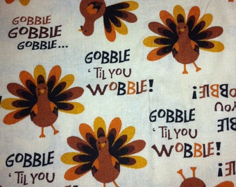 Gobble til you Wobble Cotton Fabric/Sewing Craft Supplies / Home Decor/ Quilting/Seasonal Print Fabric
