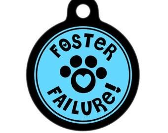 Pet ID Tag - Foster Failure Pet Tag, Dog Tag, Cat Tag, Luggage Tag