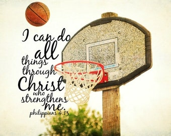 Design I can do all things print Scripture sports Christian basketball Bible verse athletic Philippians 4 art photography Christ strengthens