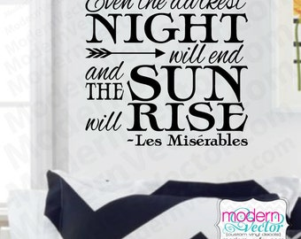 Les Miserables Quote Vinyl Wall Decal Sticker Lettering Even the Darkest night will End and the Sun will Rise.
