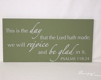 Custom Sign - This is the day the Lord hath made, we will rejoice... - large wood sign, Bible verse, scripture sign, custom Bible verse sign
