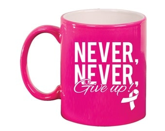Engraved Ceramic Round Coffee and Tea Mug 11oz in various colors -8966 Never, Never, Give Up!