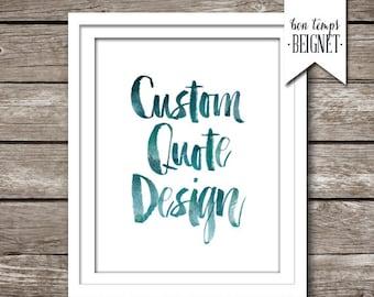 Custom Quote Design, Printable, Custom Design Quote, Custom typography, Custom Quote Design, Personalized Print