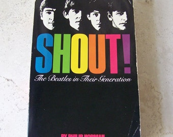 Vintage Shout The Beatles Philip Norman 1981 Complete Story of The Beatles Black and White Photos Beatle Memorabilia