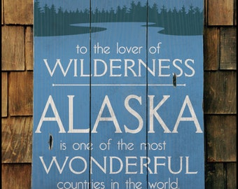 Alaska Wilderness, John Muir, Handcrafted Rustic Wood Sign, Lodge & Cabin Signs, Mountain Decor for Home and Cabin, 3144