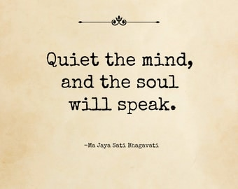 Quiet the mind, and the soul will speak - Meditation Quote - Instant Download