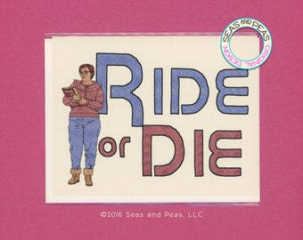 RIDE Or DIE - Stranger Things - Barb - Greeting Card - All Occasion Card - Ride or Die Friend - Funny Card - Card for Friend - Item# L080