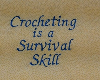 Project Bag  - Crocheting is a Survival Skill