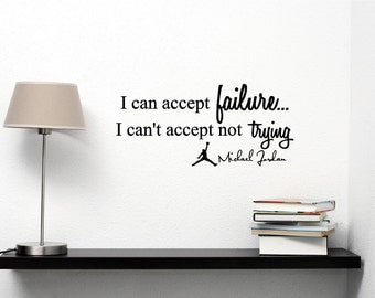 I can accept failure I canu0027t accept not trying Michael Jordan wall art wall  sayings vinyl letters stickers decals