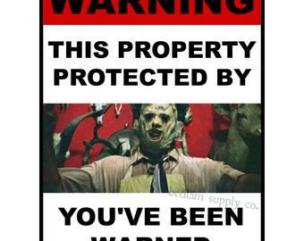 Warning Notice - Leatherface Print