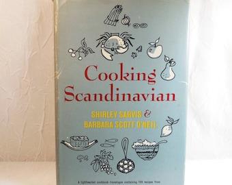 Cooking Scandinavian - Shirley Sarvis & Barbara Scott O'Neil - 1963 Book Club First Edition