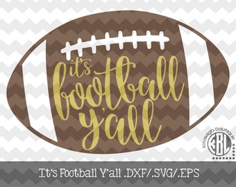 It's Football Y'all INSTANT DOWNLOAD in dxf/svg/eps for use with programs such as Silhouette Studio and Cricut Design Space