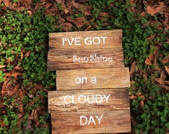 I've Got Sunshine on a Rainy Day~rustic sign