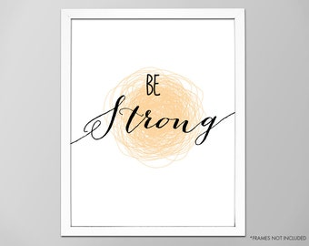 Be Strong Art Print, Inspirational Quote Wall Decor, Motivational Quote, Typographic Art Print, Be Strong Affirmation, Be Strong Art Print