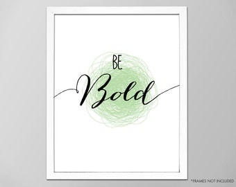 "Be Bold Art Print, Inspirational Quote ""Be Bold"" Wall Decor, Motivational Art Quote, Typographic Art Print, Bold Art Print, Be Bold Wall Art"