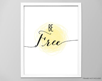 Be Free Art Print, Inspirational Be Free Quote, Motivational Quote, Typographic Art Print, Be Free Art Print, Be Free, Positive Affirmation