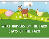 What Happens on the Farm Indoor/Outdoor Aluminum No Rust No Fade Sign