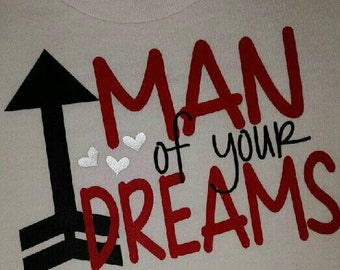 Man of your dreams Shirt