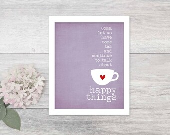 Digital Art Print Tea Art Print Cup of Tea Happy Things Gift for Friend Tea Lover Art Print Tea Typography Art Poster