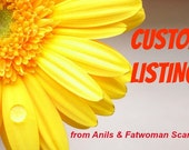 Custom Listing for Danielle from Anils & Fatwoman Scarves