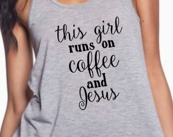 This girl runs on coffee and Jesus tank ladies womens gray