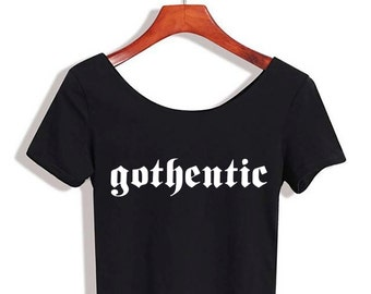 Gothentic Tee // FREE SHIPPING // Made to Order