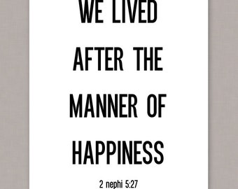 "PRINTABLE 8x10 poster ""We lived after the manner of happiness 2 Nephi 5:27"" - PDF Digital File"