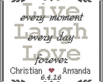 Live Every Moment Laugh Every Day Love Forever Wedding Cross Stitch Pattern