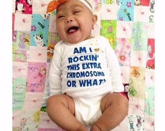 Rockin' This Extra Chromosome Down's Syndrome newborn or 0-3 month onesie DSA