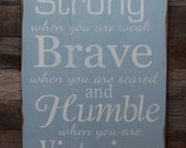 Large Wood Sign - Be Strong Be Brave  Be Humble Be Victorious - Subway Sign
