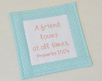 A Friend Loves At All Times Coaster, Scripture Mug Rug, Proverbs Bible Verse, Friendship Gift, Hand Embroidery, Light Blue White Polka Dot