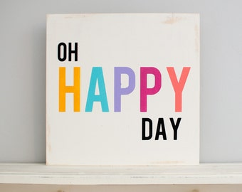 Oh Happy day wooden sign